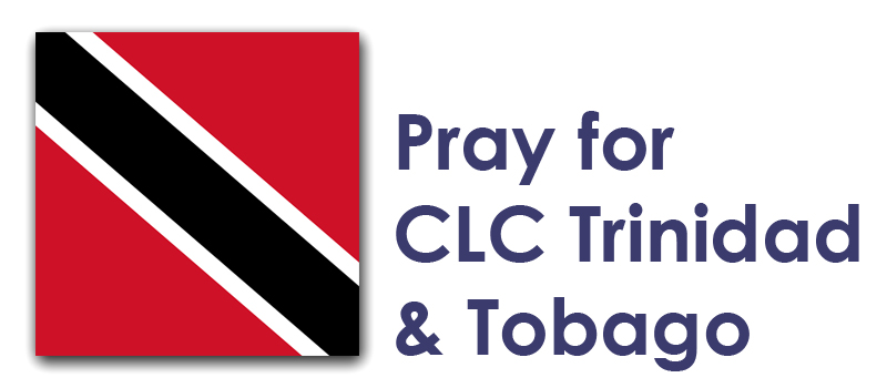 Friday - Pray for CLC Trinidad & Tobago: