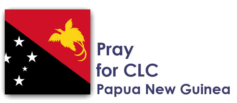 Friday - Pray for CLC Papua New Guinea