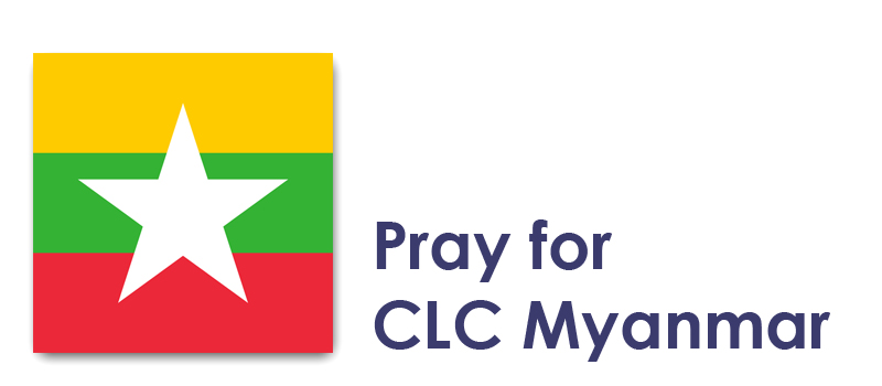 Monday - Pray for CLC Myanmar