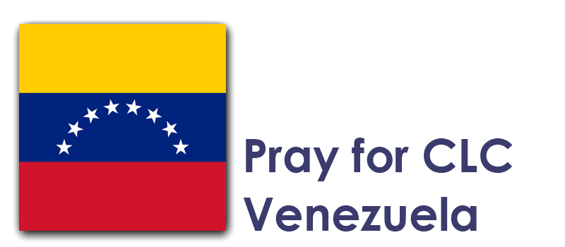 The Weekend (12th / 13th) - Pray for CLC Venezuela:
